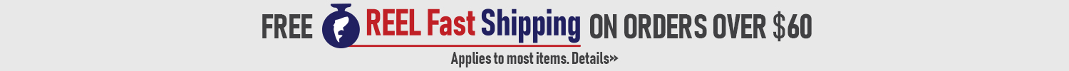 Free REEL Fast Shipping on orders over $60 Applies to most items. Details >>